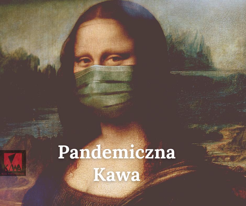 Pandemiczna Kawa