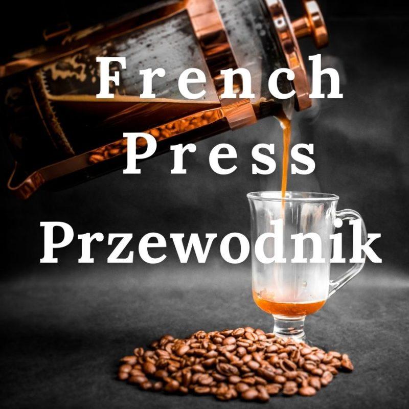French Press Przewodnik