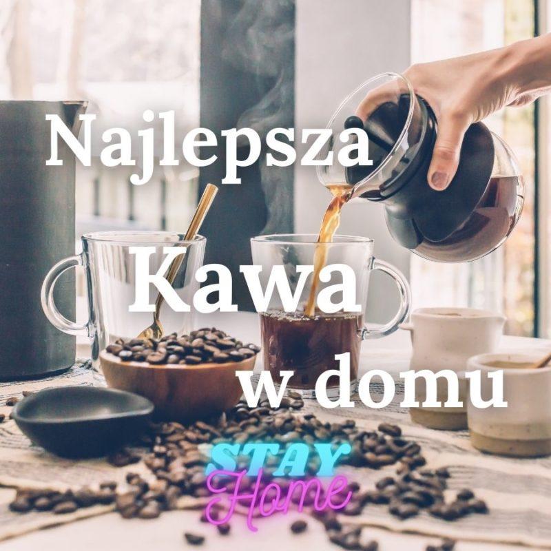 Najlepsza kawa w domu