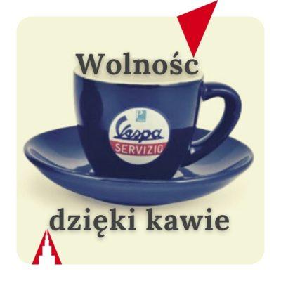 Wolność dzięki kawie