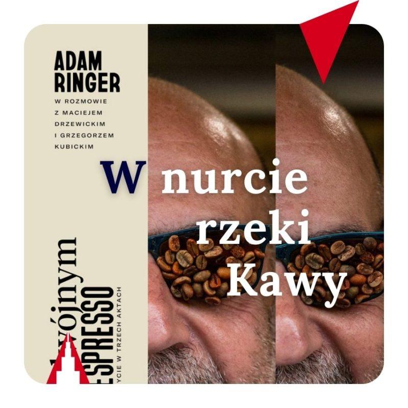 Adam Ringer - W nurcie rzeki kawy